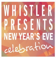 RMOW Whistler Presents New Year's Eve