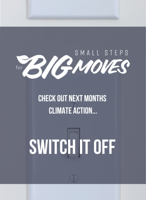 Check out next month's climate action: Switch it off