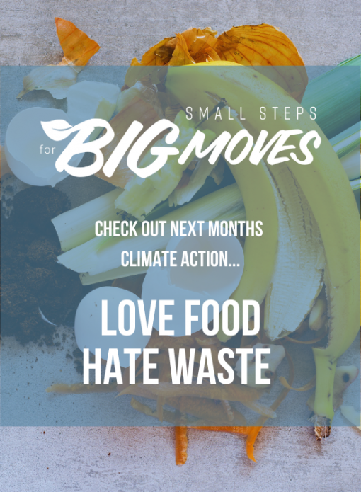 Check out next month's climate action: Love food, hate waste